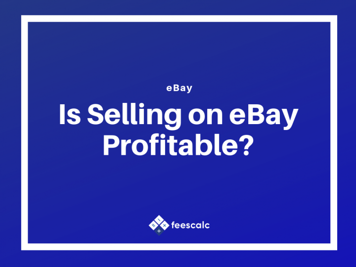 Is Selling on eBay Profitable